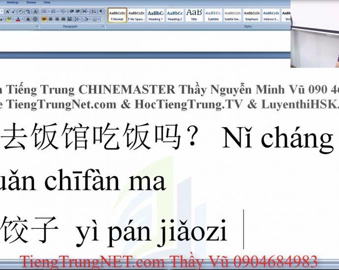 Học tiếng Trung theo chủ đề giao tiếp cùng thầy Vũ